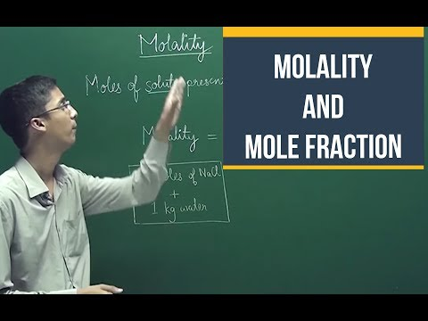 Molality, Mole Fraction | Basic concepts of chemistry | Chemistry | IIT JEE | Class 11 | C1.5.3