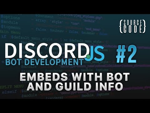 Discord.js Bot Development - Embeds with Bot and Guild Info - Episode 2