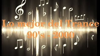 Lo Mejor del Trance, Clásicos 90's - 2000 (+ TrackList)