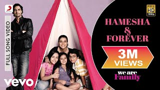 We Are Family - Hamesha & Forever Video | Kareena Kapoor, Arjun