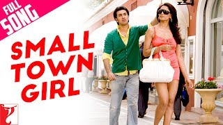 Small Town Girl  - Full Song | Bachna Ae Haseeno | Ranbir Kapoor | Bipasha Basu
