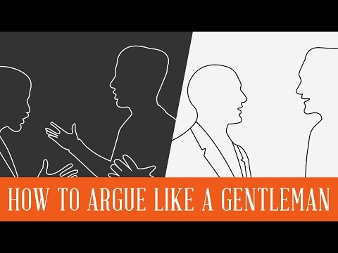How To Argue Like A Gentleman - Argument Etiquette + Debate, Fight & Confrontation DO's & DON'Ts