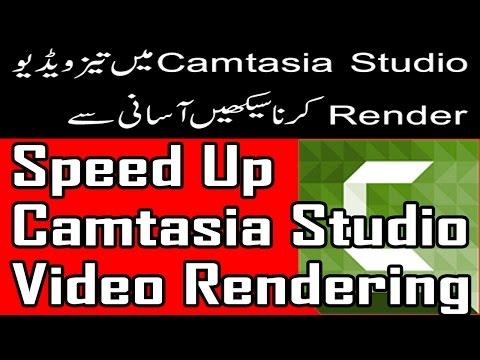 How to Speed Up Video Rendering in Camtasia Studio in Urdu/Hindi Tutorial