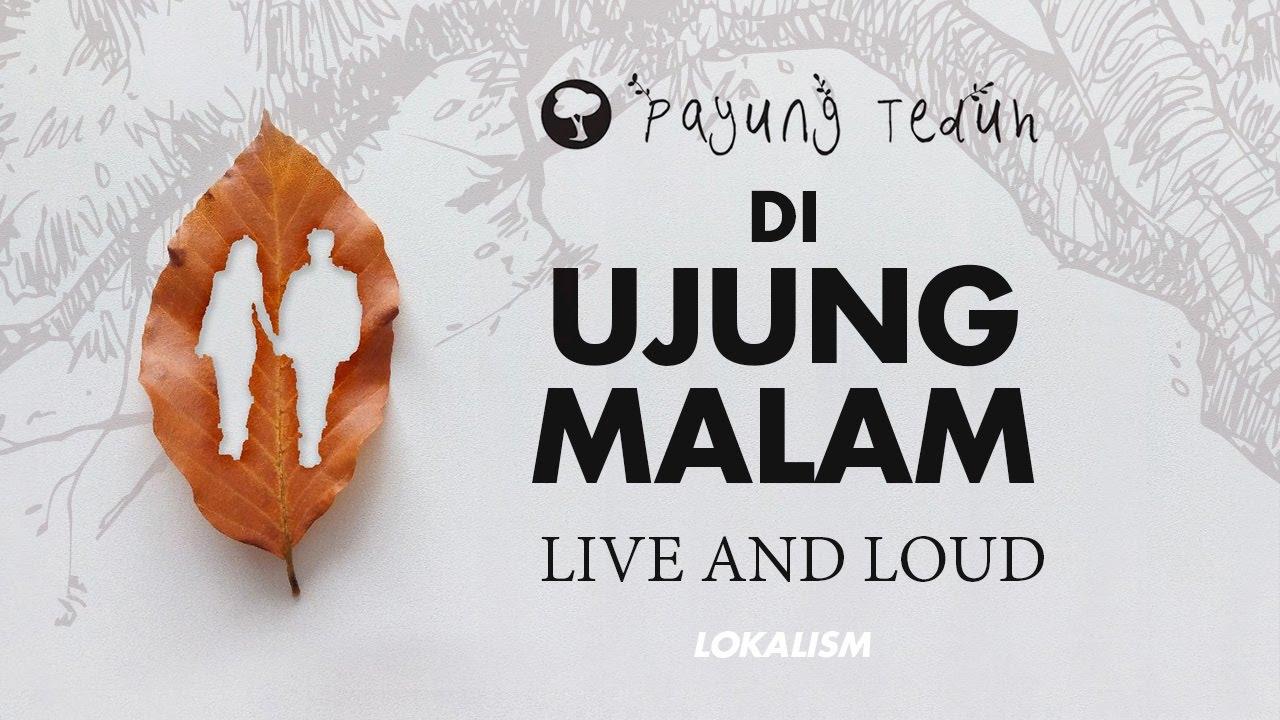 Download Payung Teduh - Diujung Malam (Live) MP3 Gratis