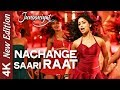 Nachange Saari Raat  | 4K Video Song | JUNOONIYAT | Pulkit Samrat | Yami Gautam | HD Sound