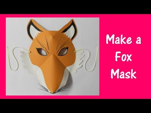 Arts and Crafts: How to make a Fox Mask.