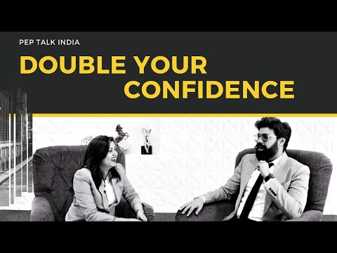 How to Double Your Confidence - Take Your Self-Confidence to the Highest Level