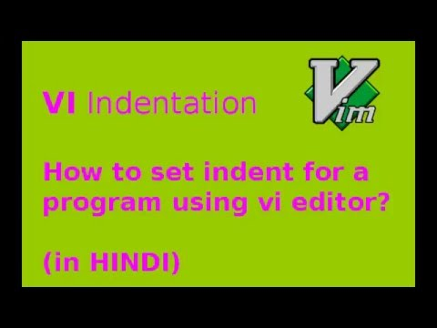 How to set indent while writing programme using VI editor? (in HINDI)