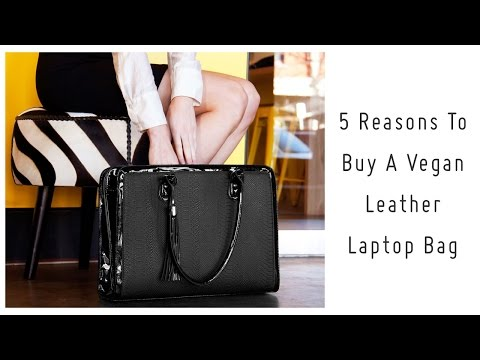 5 Reasons To Buy Vegan Leather Laptop Bags For Women