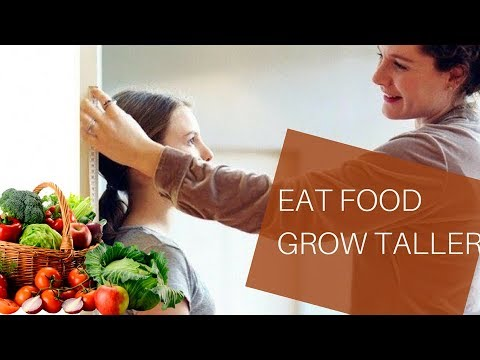 WHAT FOOD TO EAT TO GROW TALLER