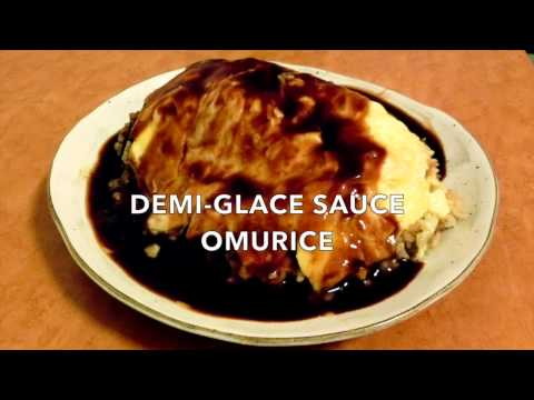 【Japanese Cuisine】Demi-Glace Sauce Omurice