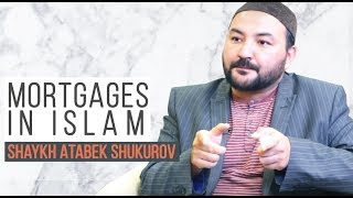 Are Mortgages Islamically Permissible? | Shaykh Atabek Shukurov