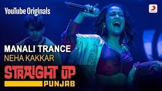 Manali Trance | Neha Kakkar | Straight Up Punjab