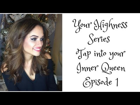 How to be A Feminine Queen   Your Highness Series