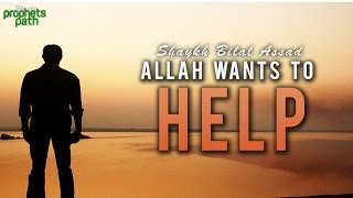 Allah Wants To Help You