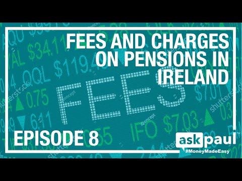 AskPaul Ep 8 - Fees And Charges On Pensions in Ireland