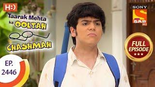 Taarak Mehta Ka Ooltah Chashmah - Ep 2446 - Full Episode - 16th April, 2018