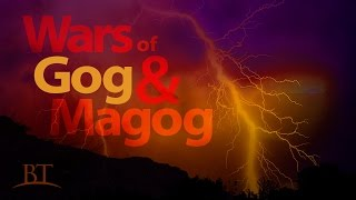 Beyond Today -- Wars of Gog and Magog