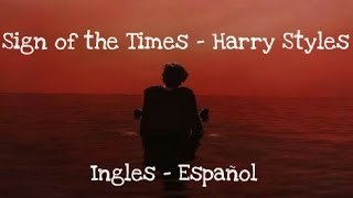 Sign of the Times (LETRA INGLES - ESPAÑOL) -  Harrys Style