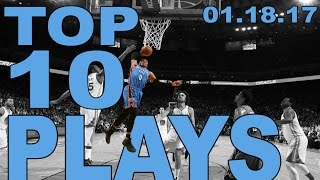 Top 10 NBA Plays of the Night: 01.18.17