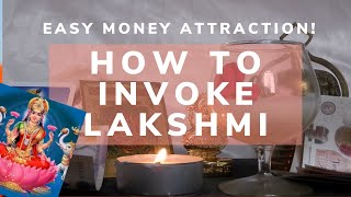 How To Invoke Goddess Lakshmi - Attract Wealth \u0026 Money for Beginners