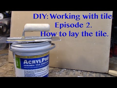 DIY: Working with tile. Episode 2. How to lay the tile.