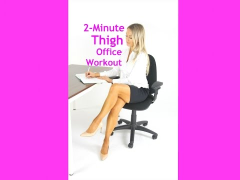The Easiest & Most Effective Thigh Workout - That You Can Do At Your Desk