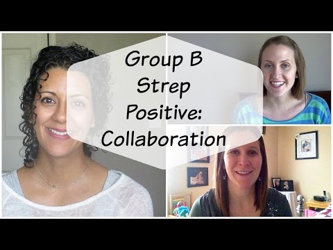 Group B Strep Positive Collaboration