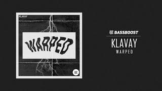 Klavay - Warped [Bass Boost Release]