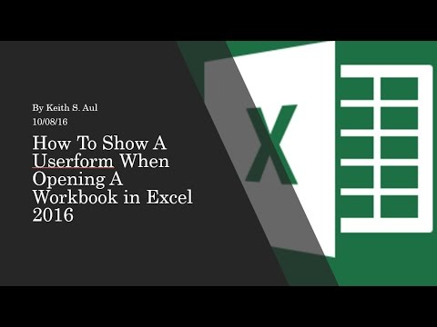 How To Show A Userform When Opening A Workbook In Excel 2016