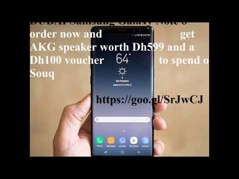 DUBAI Samsung Galaxy Note 8  order now and get AKG speaker worth Dh599 and a Dh100