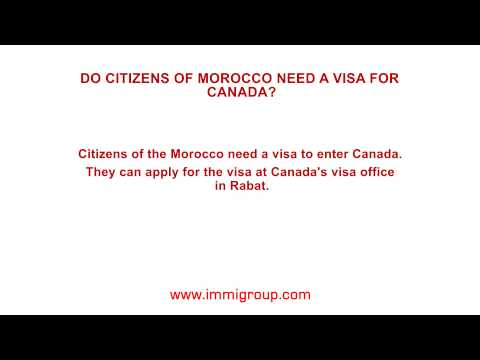 Do citizens of Morocco need a visa for Canada?