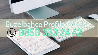 Güzelbahçe Profilo Servisi | 0850 333 2 442