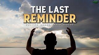 THE LAST REMINDER.