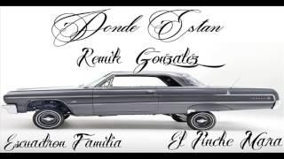 Remik Gonzalez  Donde Estan Ft Escuadron Familia El Pinche Mara B Raster Quetzal New 2015