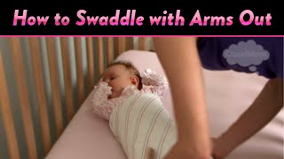 How To Swaddle With Arms Out Cloudmom