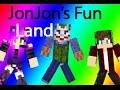 Minecraft JonJon's Fun Land!