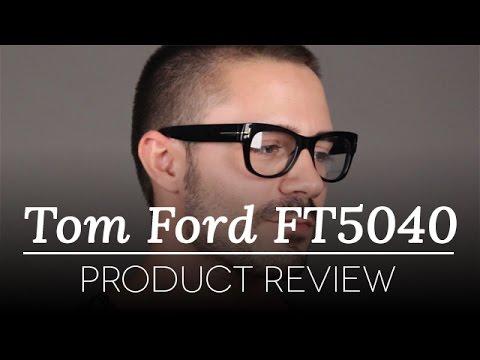 Tom Ford Glasses Review - Tom Ford FT 5040 Glasses