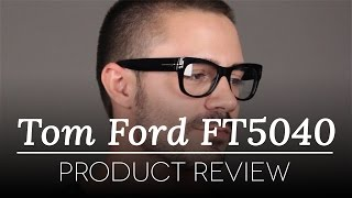 e000834390 Tom Ford Glasses Review - Tom Ford FT 5040 Glasses