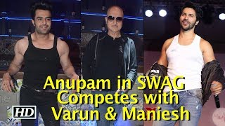 Anupam Kher's SWAG, competes with Varun & Maniesh