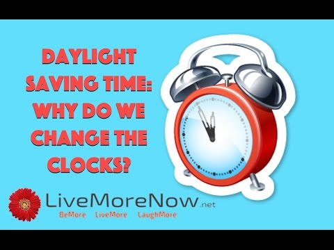 Daylight Saving Time: Why Do We Change the Clocks?