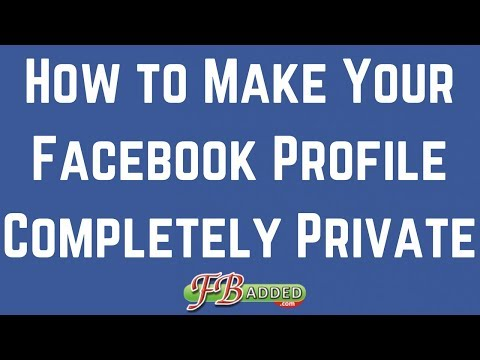 How to Make Your Facebook Profile Completely Private