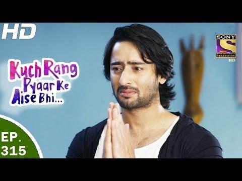 Kuch Rang Pyar Ke Aise Bhi - कुछ रंग प्यार के ऐसे भी - Ep 315 - 15th May, 2017