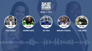 UNDISPUTED Audio Podcast (3.12.18) with Skip Bayless, Shannon Sharpe, Joy Taylor | UNDISPUTED