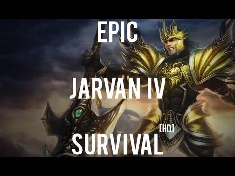 League Of Legends - Jarvan IV Epic Survival [HD]