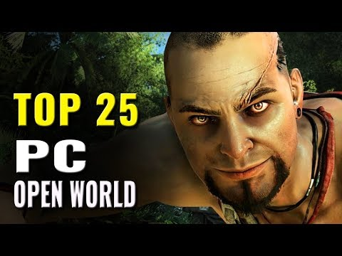 Top 25 Best PC Open World Games of the Last 10 Years