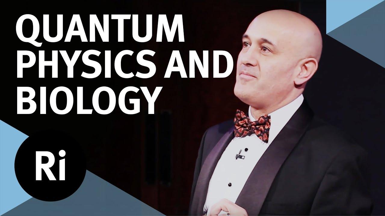 Jim Al-Khalili - Quantum Life: How Physics Can Revolutionise Biology