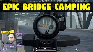 Most Epic Bridge Camping Ever | PUBG MOBILE RAWKNEE