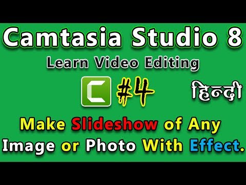 How To Make Slideshow of Any Image or Photo With Effect in Camtasia Studio 8 | In Hindi/Urdu |