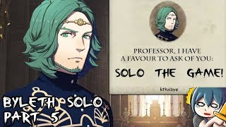 Fire Emblem: Three Houses - Byleth Solo Part 5 (Maddening / New Game / Church Route)